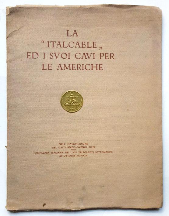 """La """"Italcable"""" ed i suoi cavi per le Americhe 1925 - brochure celebrativa"""