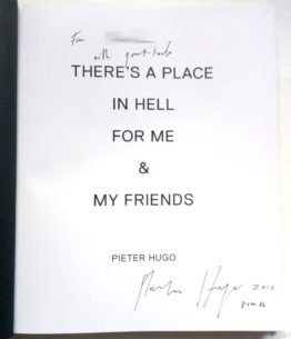 Pieter Hugo - There's a place in hell for me & my friends