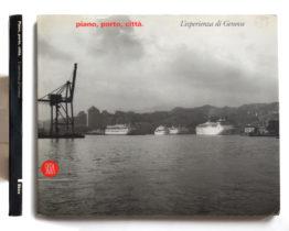 Piano, porto, città Genova Gabriele Basilico
