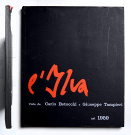 L'Ilva vista da Carlo Betocchi e Giuseppe Tampieri nel 1959